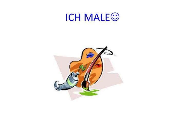 ICH MALE