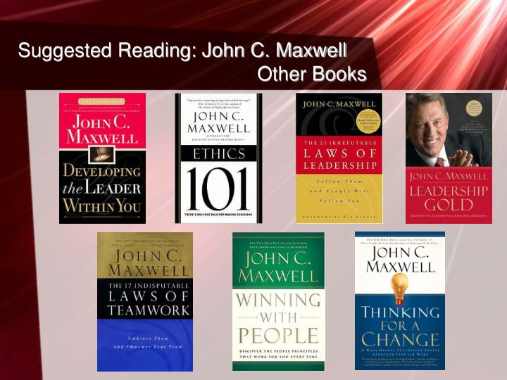 Suggested Reading: John C. Maxwell 				                Other Books