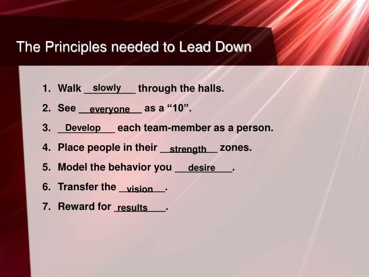 The Principles needed to Lead Down