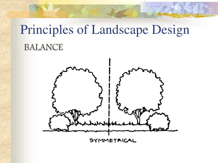 Ppt principles of landscape design powerpoint for Garden design principles