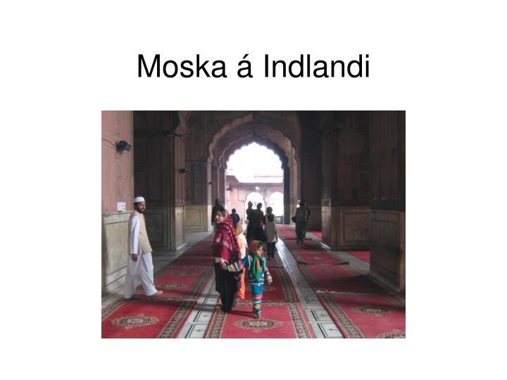 Moska á Indlandi