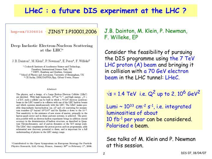 LHeC : a future DIS experiment at the LHC ?