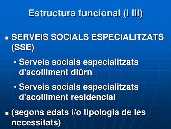 Estructura funcional (i III)
