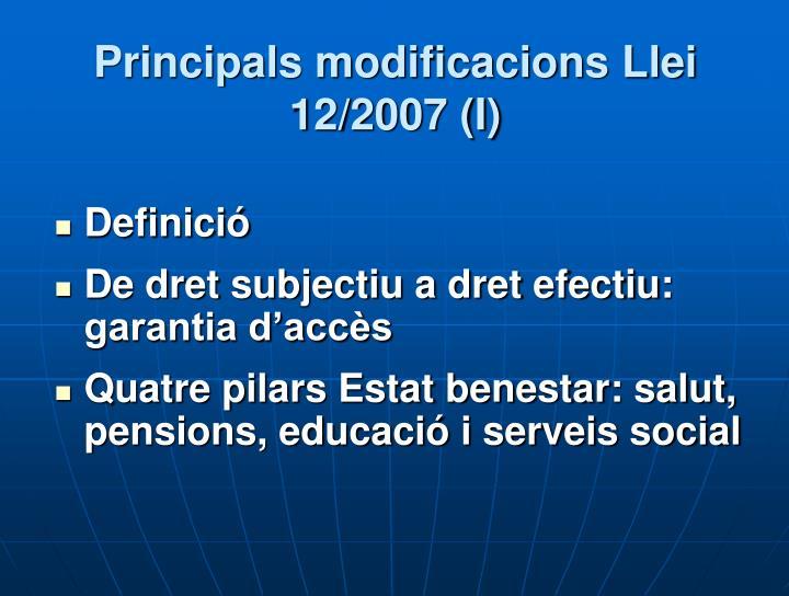 Principals modificacions Llei 12/2007 (I)