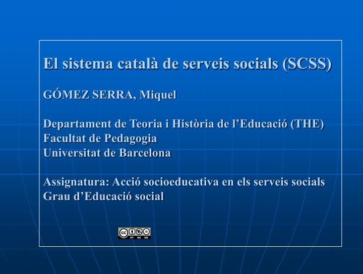 El sistema català de serveis socials (SCSS)