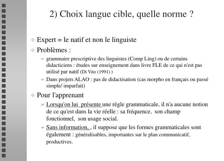 2) Choix langue cible, quelle norme ?