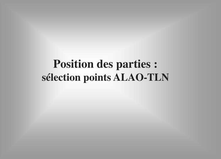 Position des parties :