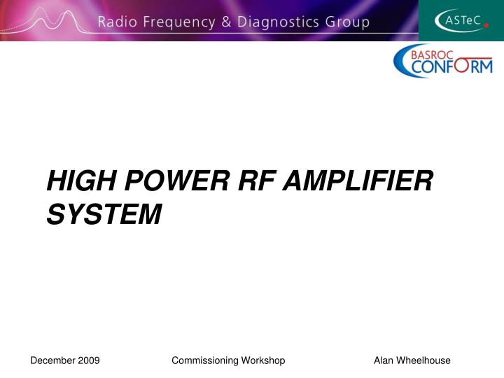HIGH POWER RF AMPLIFIER SYSTEM