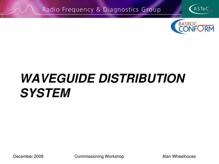 WAVEGUIDE DISTRIBUTION SYSTEM