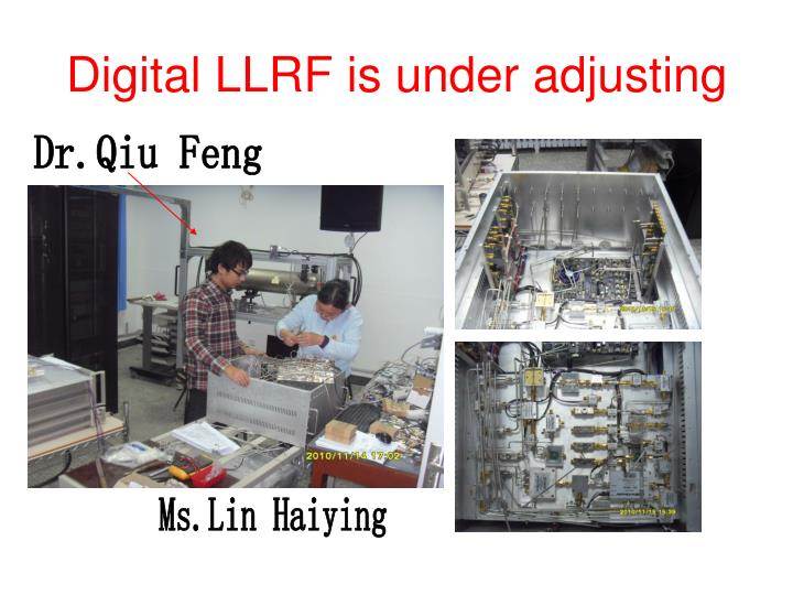 Digital LLRF is under adjusting