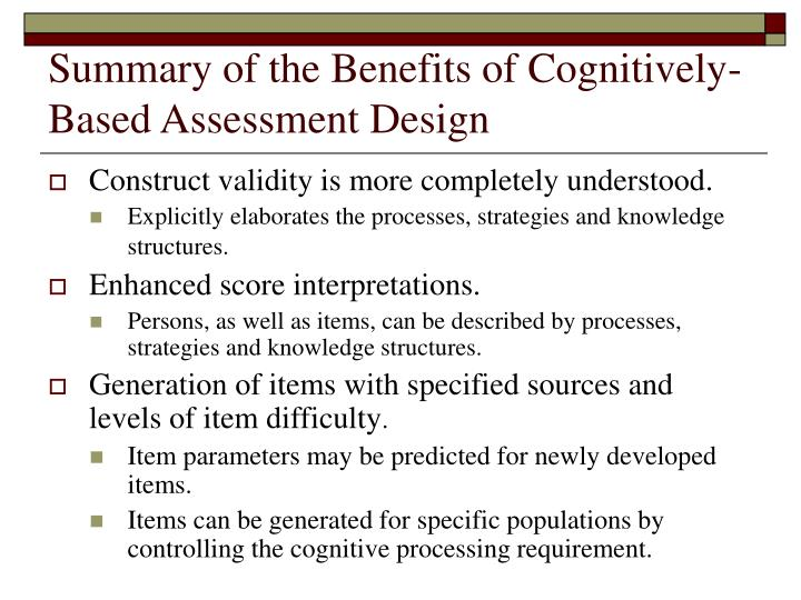 Summary of the Benefits of Cognitively-Based Assessment Design