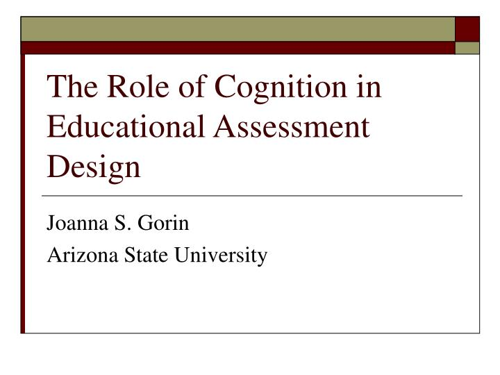 The role of cognition in educational assessment design