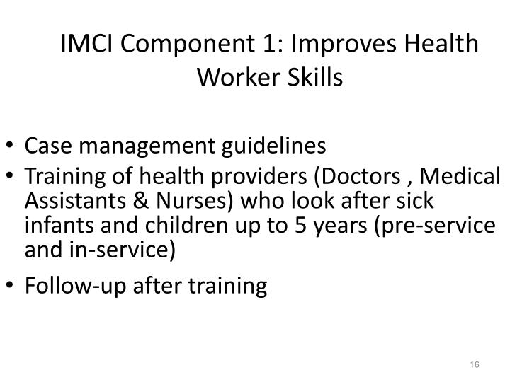 IMCI Component 1: Improves Health Worker Skills