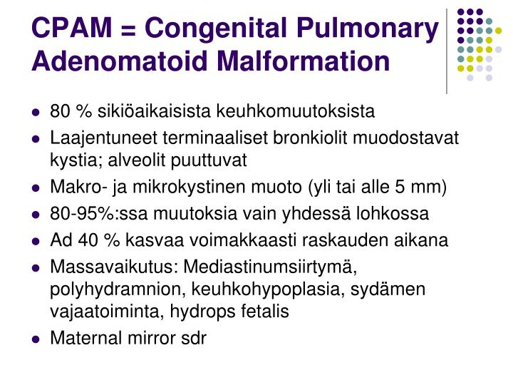 CPAM = Congenital Pulmonary Adenomatoid Malformation