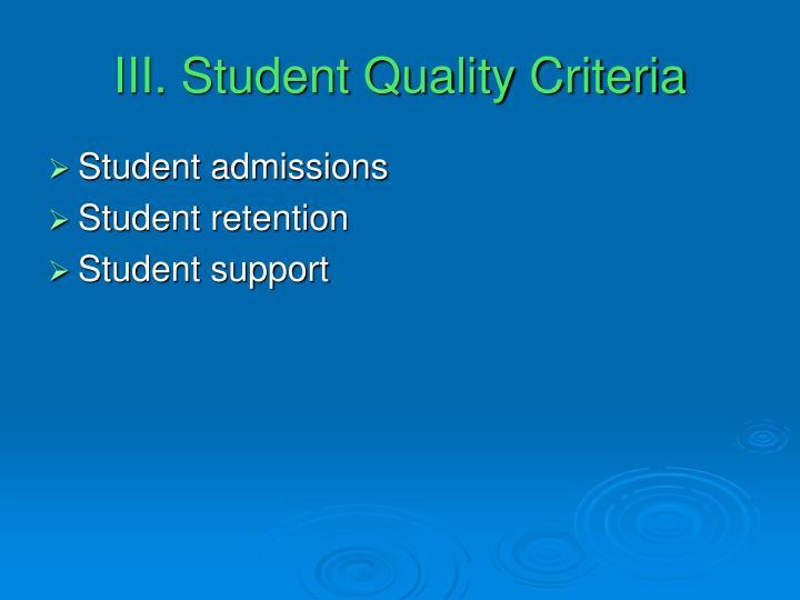 III. Student Quality Criteria