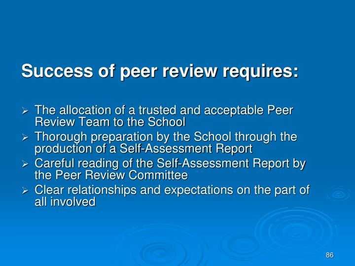 Success of peer review requires:
