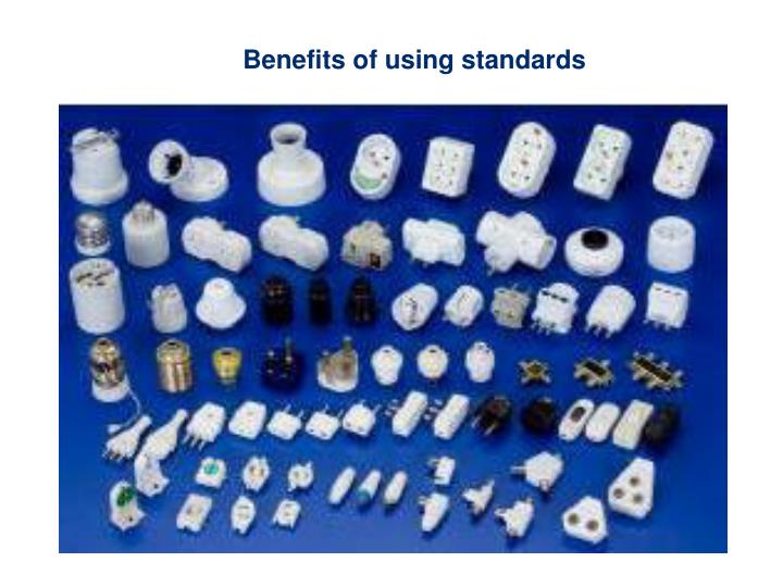 Benefits of using standards