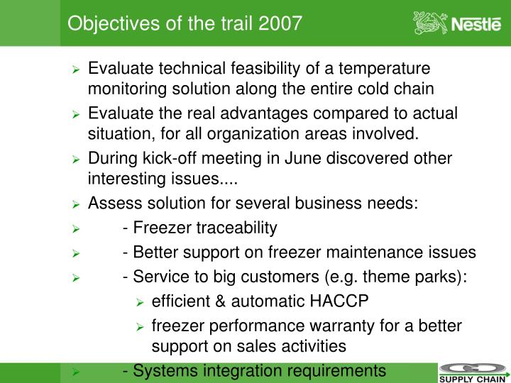 Objectives of the trail 2007