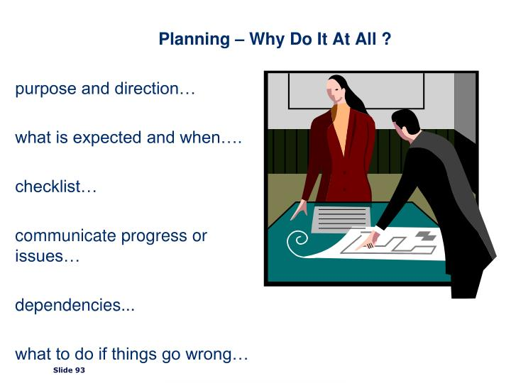 Planning – Why Do It At All ?