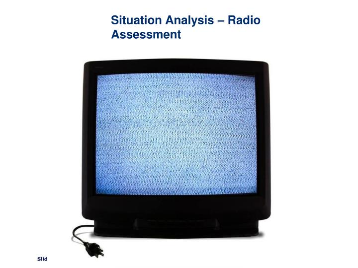 Situation Analysis – Radio Assessment