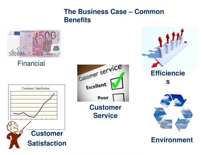 The Business Case – Common Benefits