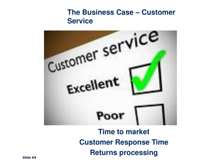 The Business Case – Customer Service