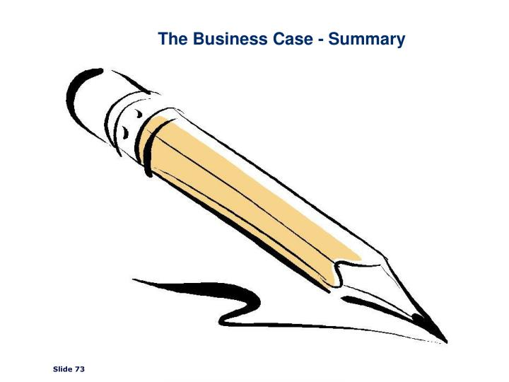 The Business Case - Summary