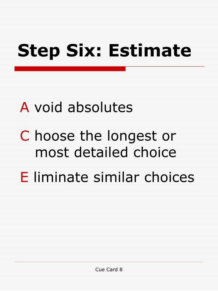 Step Six: Estimate