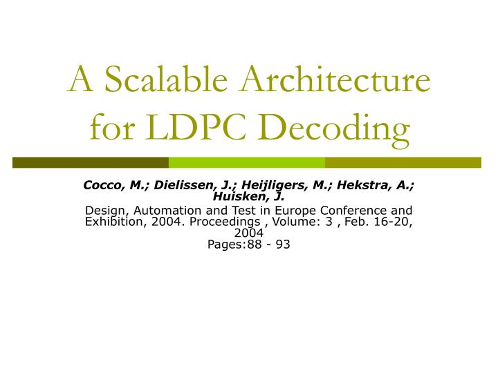 A scalable architecture for ldpc decoding