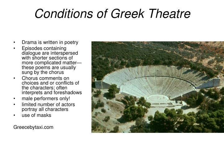 Conditions of Greek Theatre