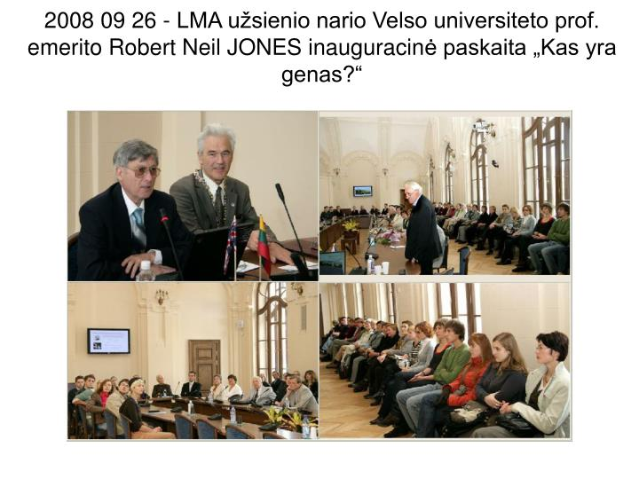 2008 09 26 - LMA užsienio nario Velso universiteto prof. emerito Robert Neil JONES inauguracin