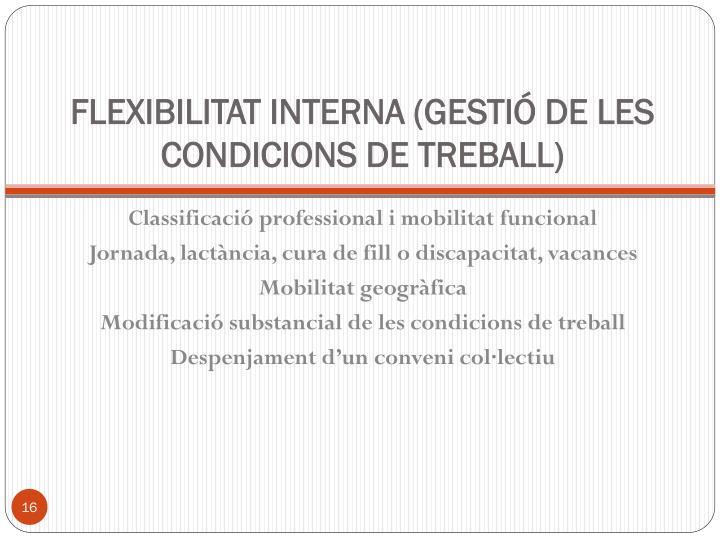 FLEXIBILITAT INTERNA (GESTIÓ DE LES CONDICIONS DE TREBALL)