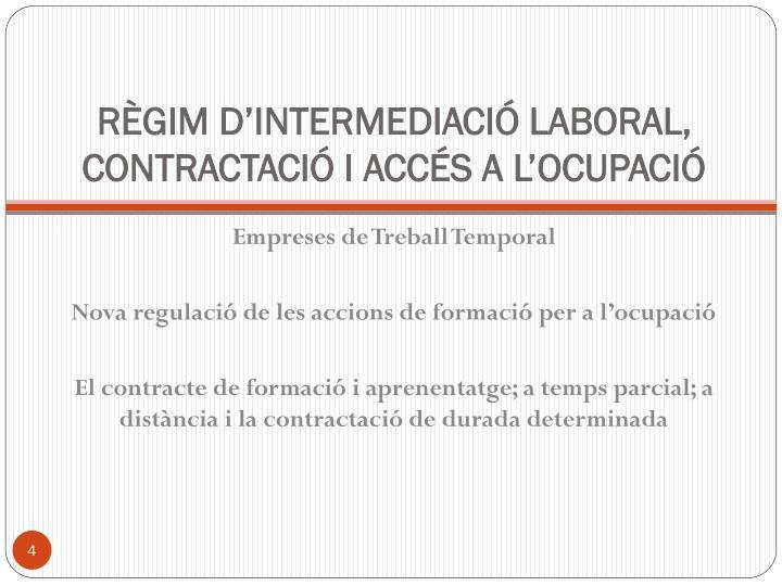 RÈGIM D'INTERMEDIACIÓ LABORAL, CONTRACTACIÓ I ACCÉS A L'OCUPACIÓ