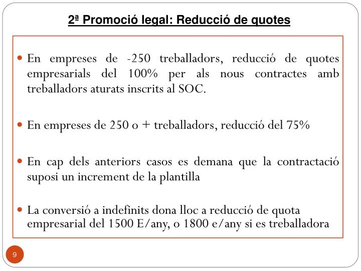 2ª Promoció legal: Reducció de quotes