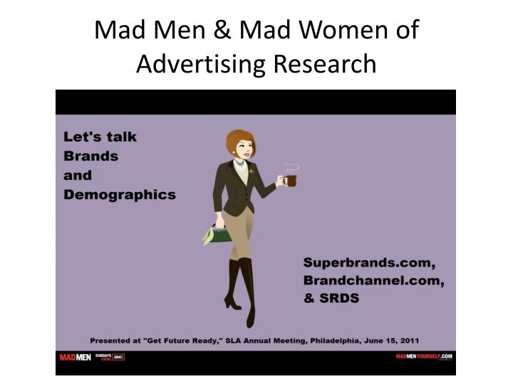 Mad men mad women of advertising research
