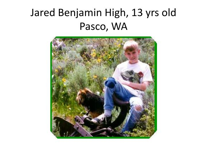 Jared Benjamin High, 13 yrs old