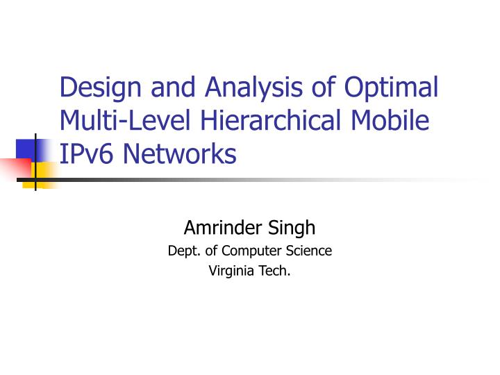 Design and analysis of optimal multi level hierarchical mobile ipv6 networks