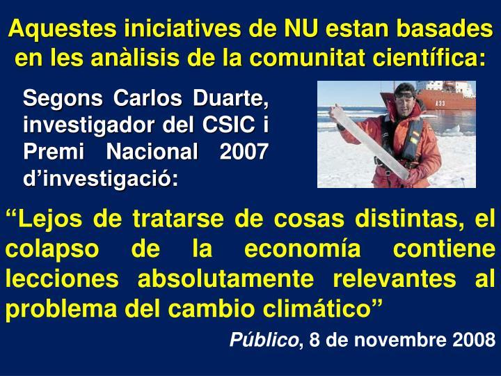 Aquestes iniciatives de NU estan basades en les anàlisis de la comunitat científica: