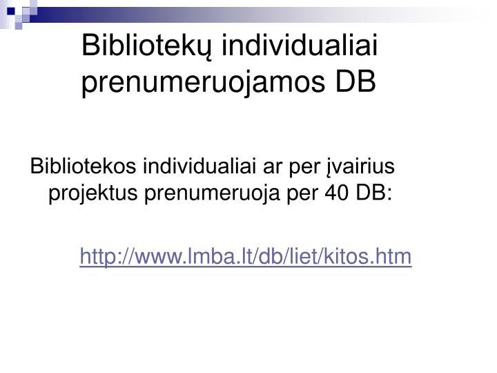 Bibliotekų individualiai prenumeruojamos DB