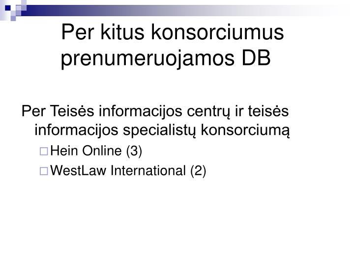 Per kitus konsorciumus prenumeruojamos DB