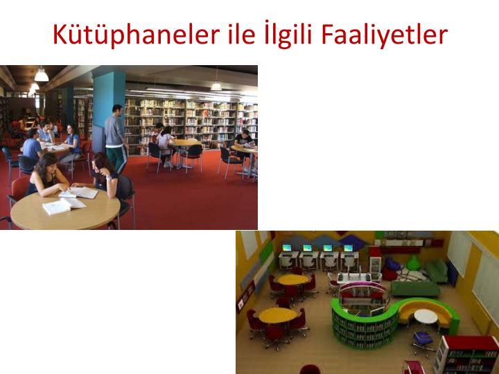 Kütüphaneler ile İlgili Faaliyetler