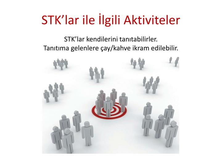 STK'lar ile İlgili Aktiviteler