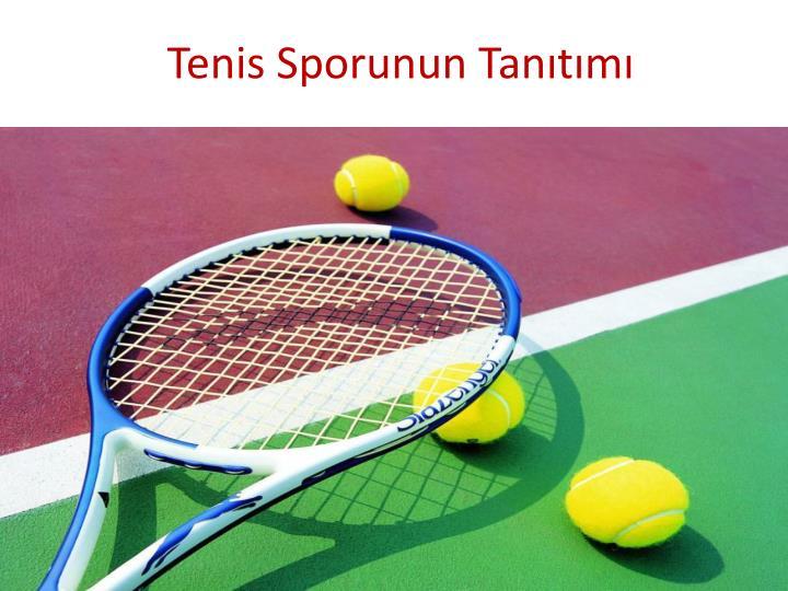 Tenis Sporunun Tanıtımı