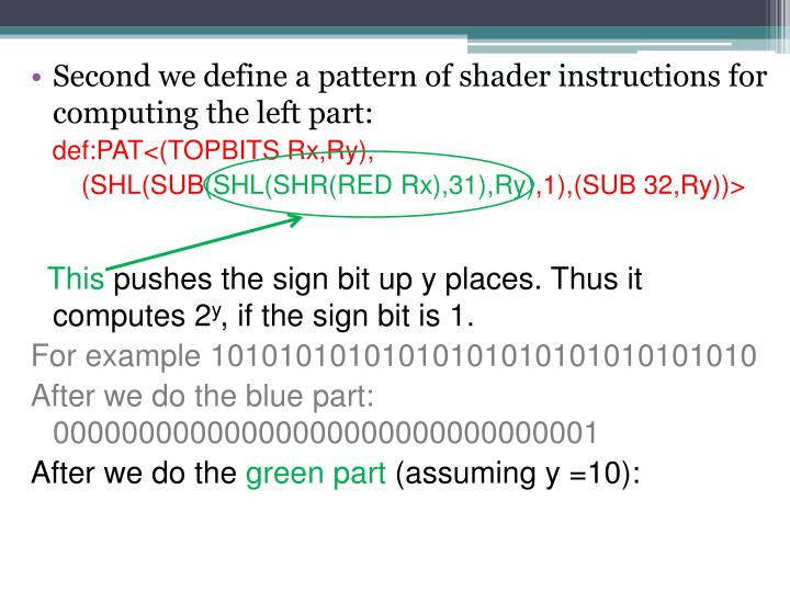 Second we define a pattern of shader instructions for computing the left part: