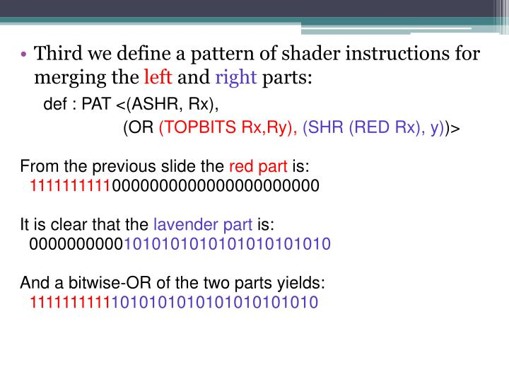 Third we define a pattern of shader instructions for merging the