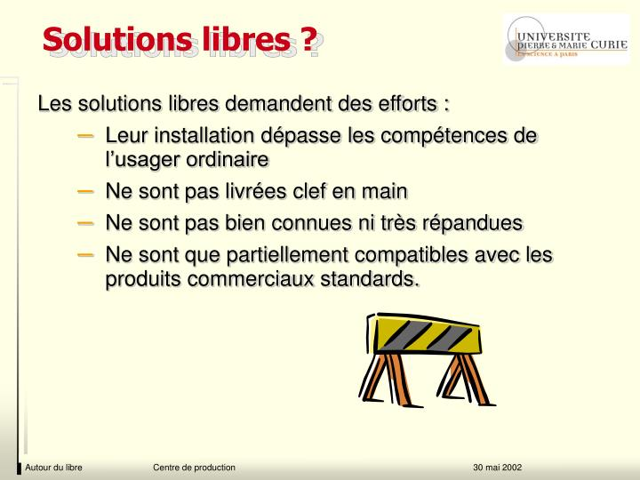 Solutions libres ?