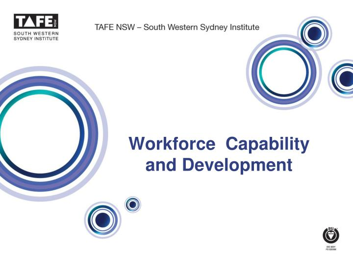 Workforce  Capability and Development