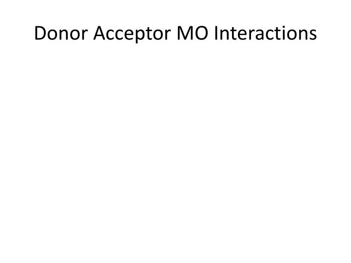 Donor acceptor mo interactions