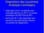diagn stico das leucemias avalia o morfol gica1