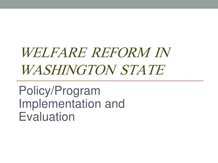 welfare reform in washington state